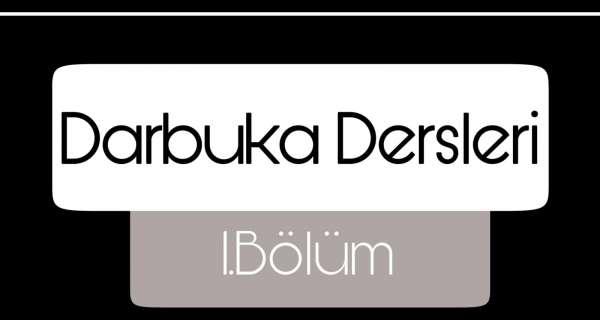 DARBUKA DERSLERİ 1.BÖLÜM