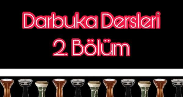DARBUKA DERSLERİ (2.BÖLÜM)